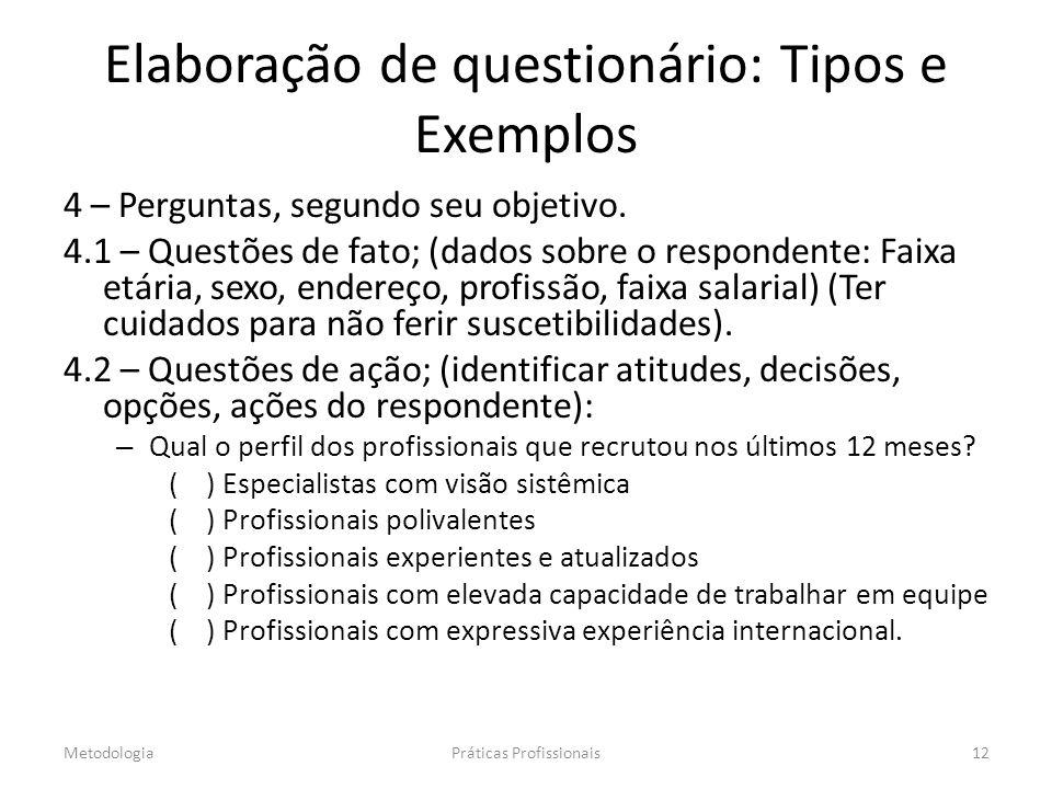 Elaboração de questionário: Tipos e Exemplos 4 – Perguntas, segundo seu objetivo.