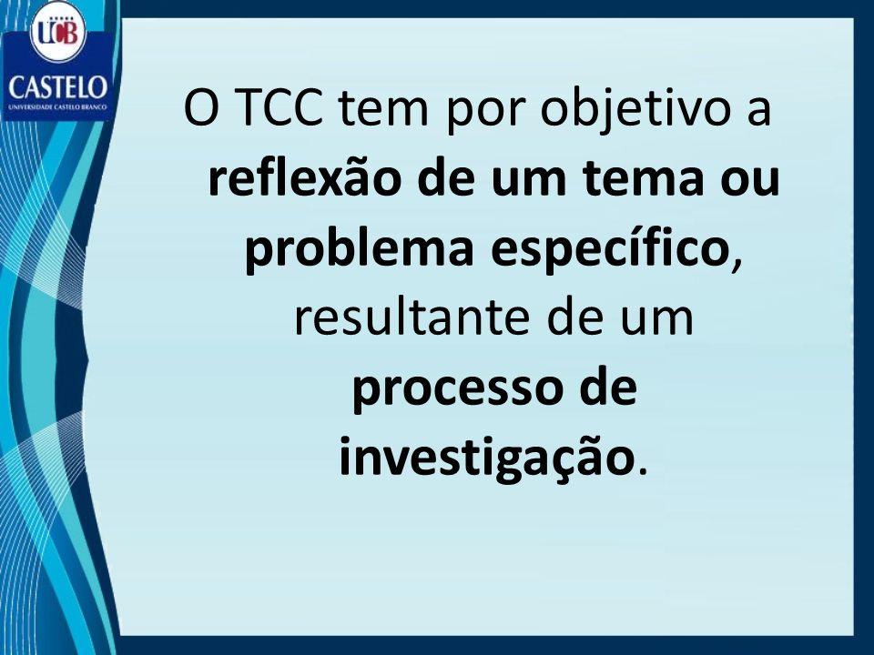 O TCC tem por objetivo a reflexão de um tema ou problema específico, resultante de um processo de investigação.