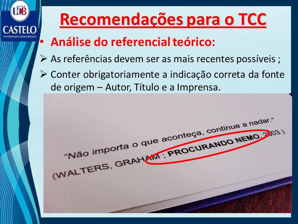 Análise do referencial teórico: As referências devem ser as mais recentes possíveis ; Conter obrigatoriamente a indicação correta da fonte de origem –