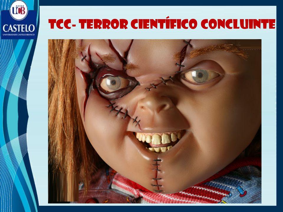 TCC- TERROR CIENTÍFICO CONCLUINTE