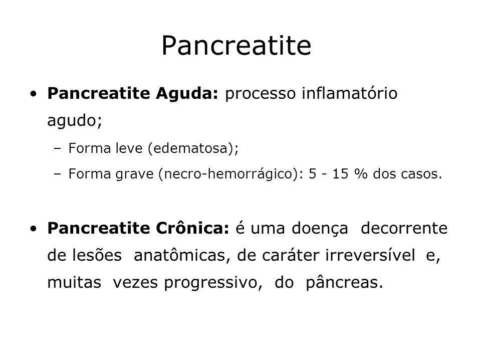 Pancreatite Pancreatite Aguda: processo inflamatório agudo; –Forma leve (edematosa); –Forma grave (necro-hemorrágico): 5 - 15 % dos casos. Pancreatite