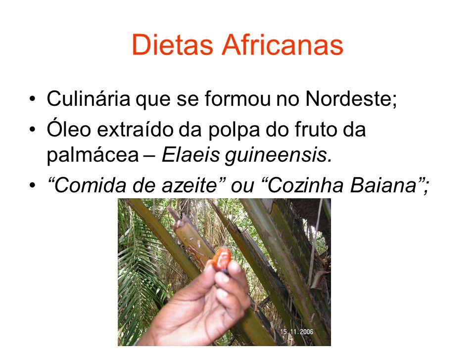 Dietas Africanas Palmeira de origem africana que se aclimatizou bem no Brasil - Nordeste; Deu a cor e o sabor às comidas afro- brasileiras; Caracterizada também pelo uso da pimenta – bem inserida;