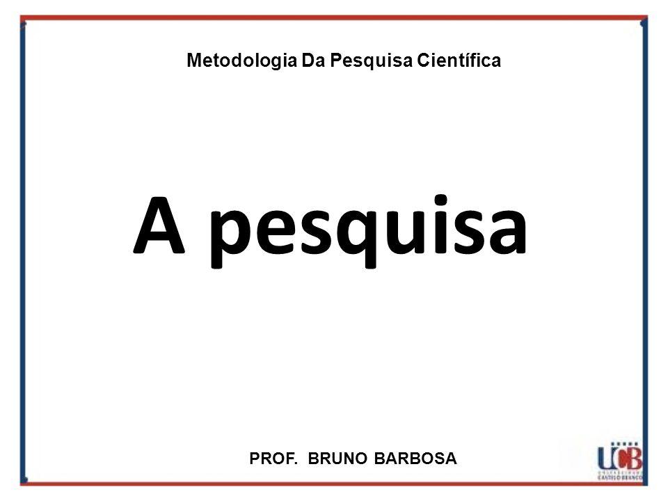 Pesquisa Teórica – preocupada com a descoberta, a sistematização ou a crítica de idéias.