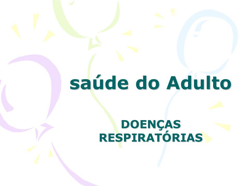 saúde do Adulto DOENÇAS RESPIRATÓRIAS