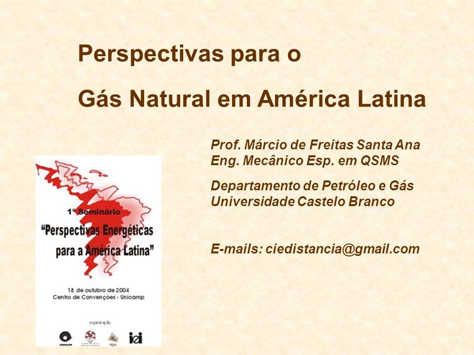 Prof. Márcio de Freitas Santa Ana Eng. Mecânico Esp. em QSMS Departamento de Petróleo e Gás Universidade Castelo Branco E-mails: ciedistancia@gmail.co