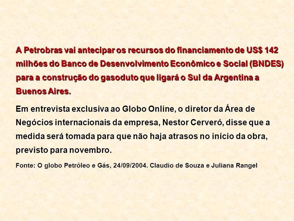 A Petrobras vai antecipar os recursos do financiamento de US$ 142 milhões do Banco de Desenvolvimento Econômico e Social (BNDES) para a construção do