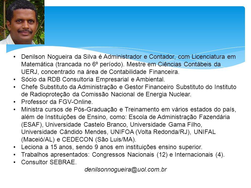 Denilson Nogueira da Silva é Administrador e Contador, com Licenciatura em Matemática (trancada no 6º período).