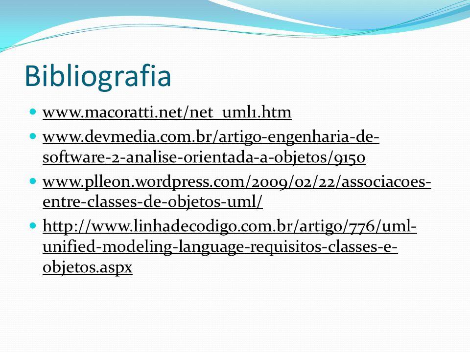 Bibliografia www.macoratti.net/net_uml1.htm www.devmedia.com.br/artigo-engenharia-de- software-2-analise-orientada-a-objetos/9150 www.plleon.wordpress