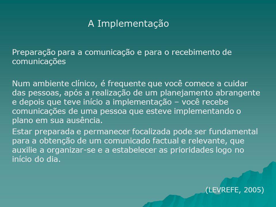 Preparação para a comunicação e para o recebimento de comunicações Num ambiente clínico, é frequente que você comece a cuidar das pessoas, após a real