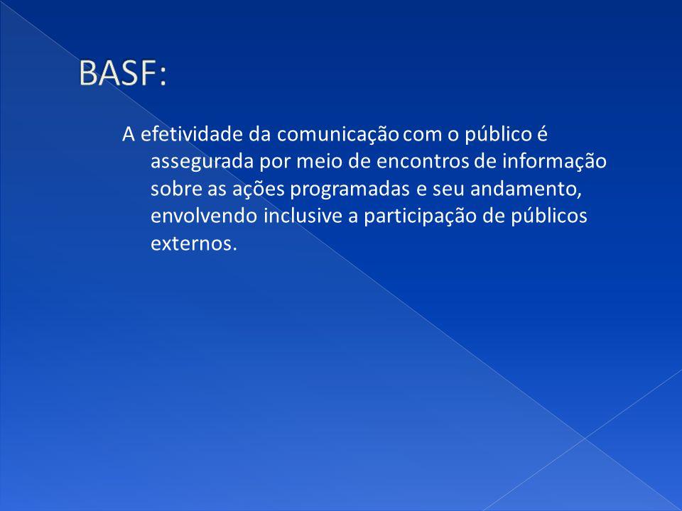 A efetividade da comunicação com o público é assegurada por meio de encontros de informação sobre as ações programadas e seu andamento, envolvendo inclusive a participação de públicos externos.