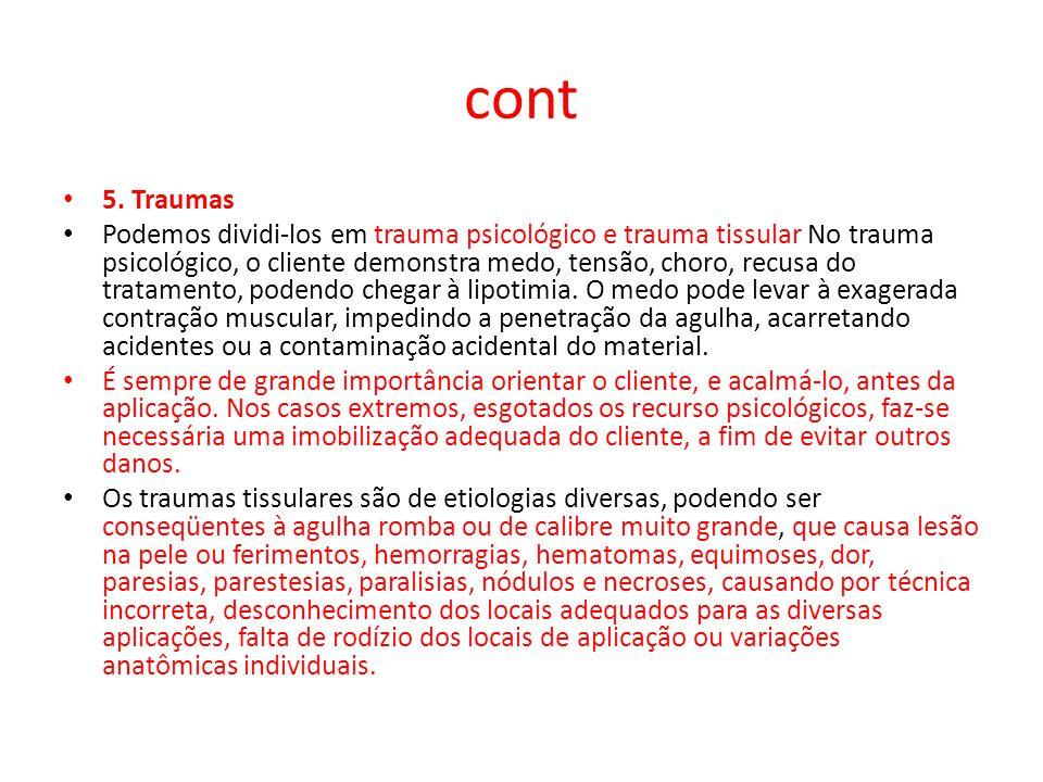 cont 5. Traumas Podemos dividi-los em trauma psicológico e trauma tissular No trauma psicológico, o cliente demonstra medo, tensão, choro, recusa do t