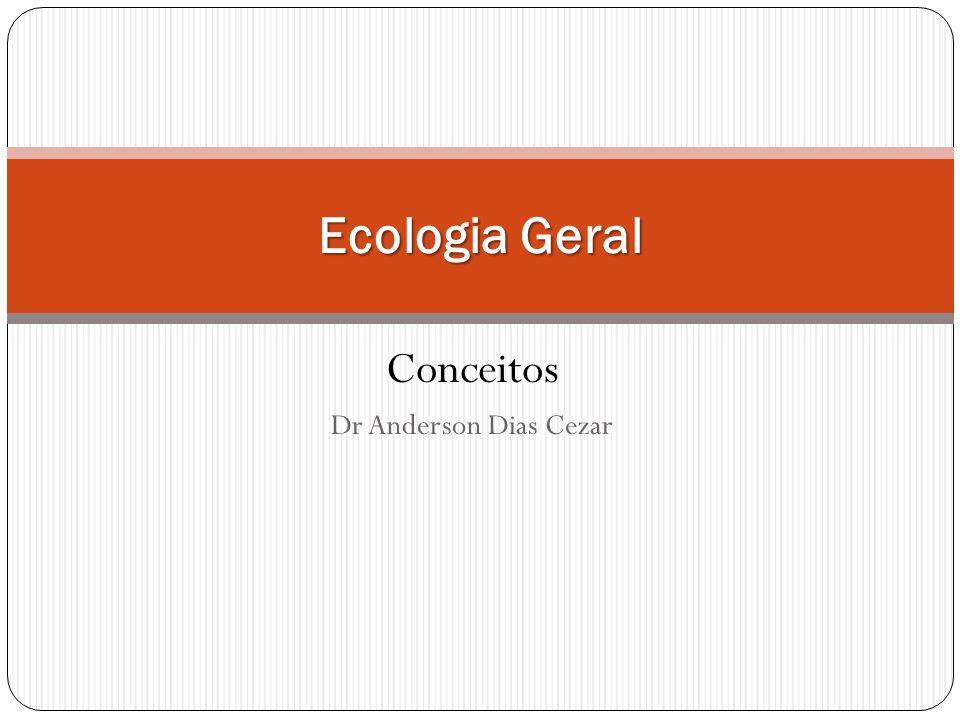 Conceitos Dr Anderson Dias Cezar Ecologia Geral