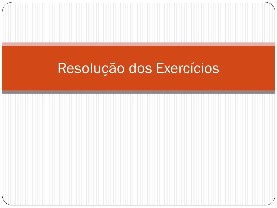 Exercício Prático I Integralização de $ 250.000 do Capital Social, em dinheiro.