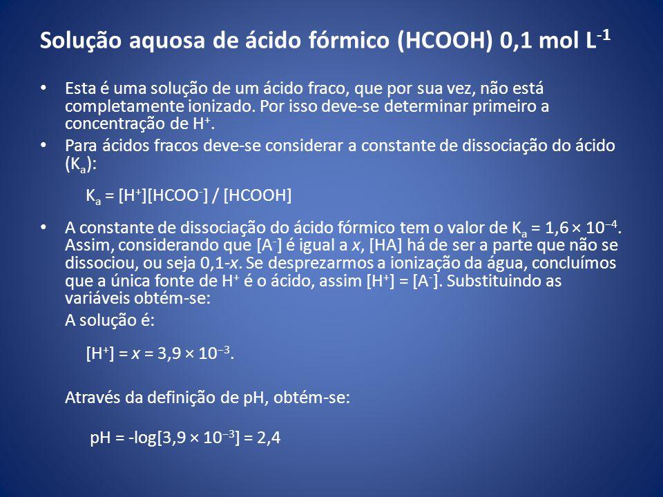 Alguns valores comuns de pH SubstânciapH Ácido de bateria< 1,0 Suco gástrico1,0 - 3,0 Sumo de limão2,2 - 2,4 Refrigerante tipo cola2,5 Vinagre2,4-3,4 Sumo de laranja ou maçã3,5 Cervejas4,0 - 5,0 Café5,0 Chá5,5 Chuva ácida< 5,6 Saliva pacientes com câncer (cancro) 4,5 - 5,7 Leite6,3 - 6,6 Água pura7,0 Saliva humana6,5 - 7,5 Sangue humano7,35 - 7,45 Água do mar8,0 Sabonete de mão9,0 - 10,0 Amoníaco11,5 Água sanitária12,5 Hidróxido de sódio (soda cáustica)13,5