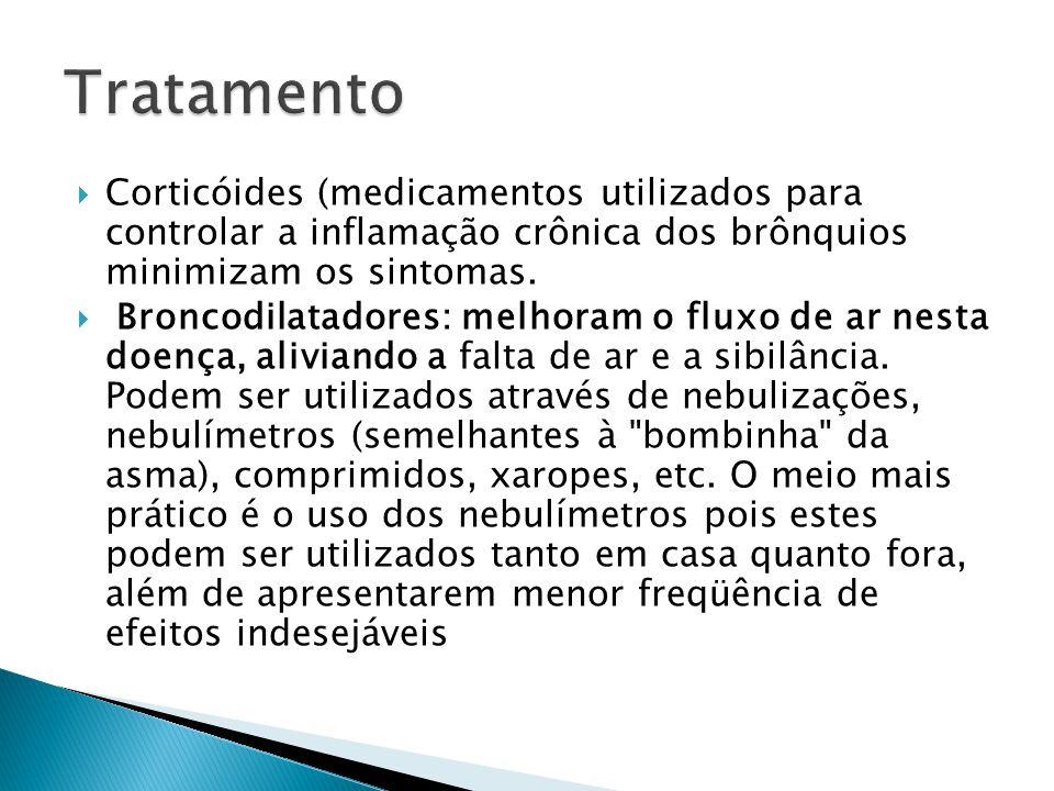 Corticóides (medicamentos utilizados para controlar a inflamação crônica dos brônquios minimizam os sintomas. Broncodilatadores: melhoram o fluxo de a