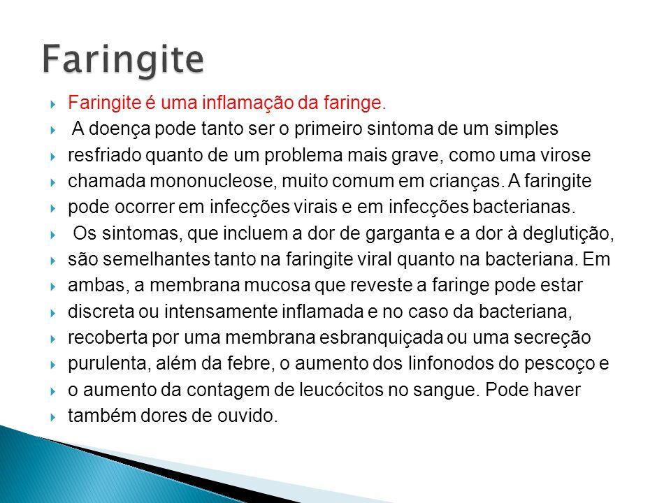 Faringite é uma inflamação da faringe. A doença pode tanto ser o primeiro sintoma de um simples resfriado quanto de um problema mais grave, como uma v