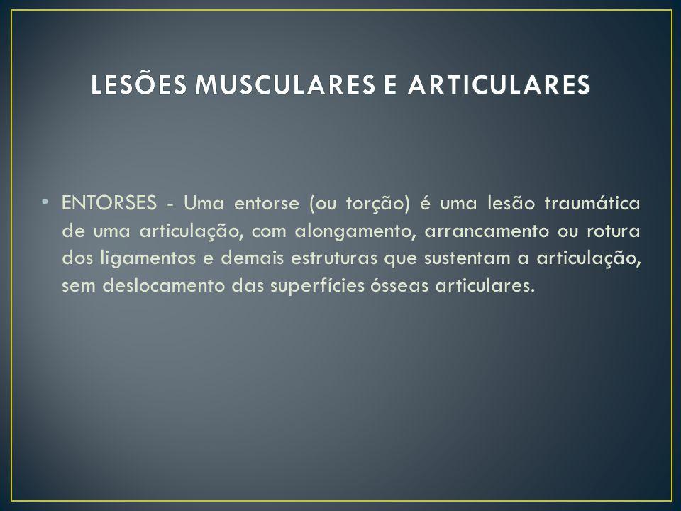 ENTORSES - Uma entorse (ou torção) é uma lesão traumática de uma articulação, com alongamento, arrancamento ou rotura dos ligamentos e demais estrutur