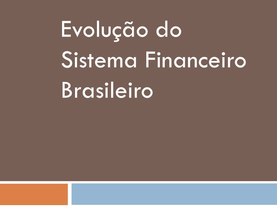 SFB antes de 1964: Financiamento inflacionário do investimento através da emissão de moeda Capital de Giro: Bancos Comerciais Crédito Imobiliário: Caixas Econômica Crédito de Longo Prazo: Bancos públicos/BNDE