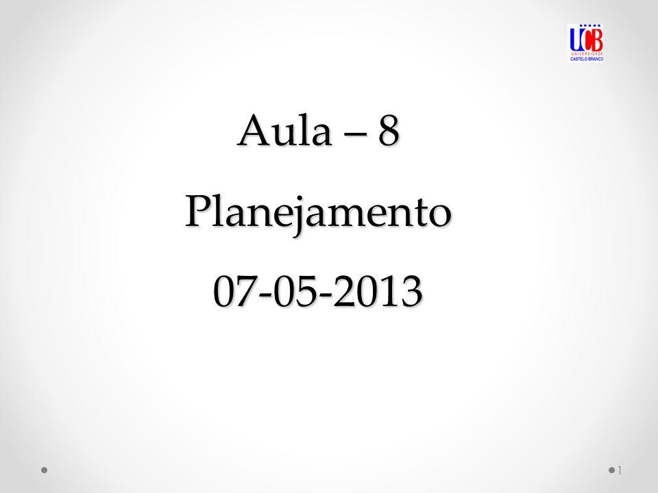 Aula – 8 Planejamento 07-05-2013 1