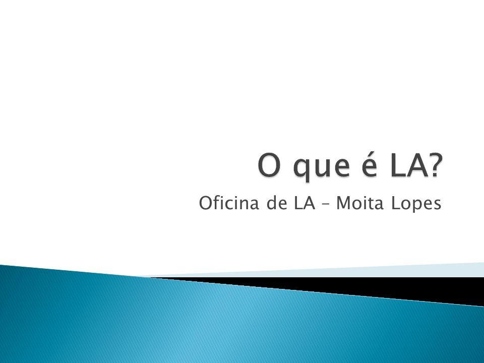 Oficina de LA – Moita Lopes