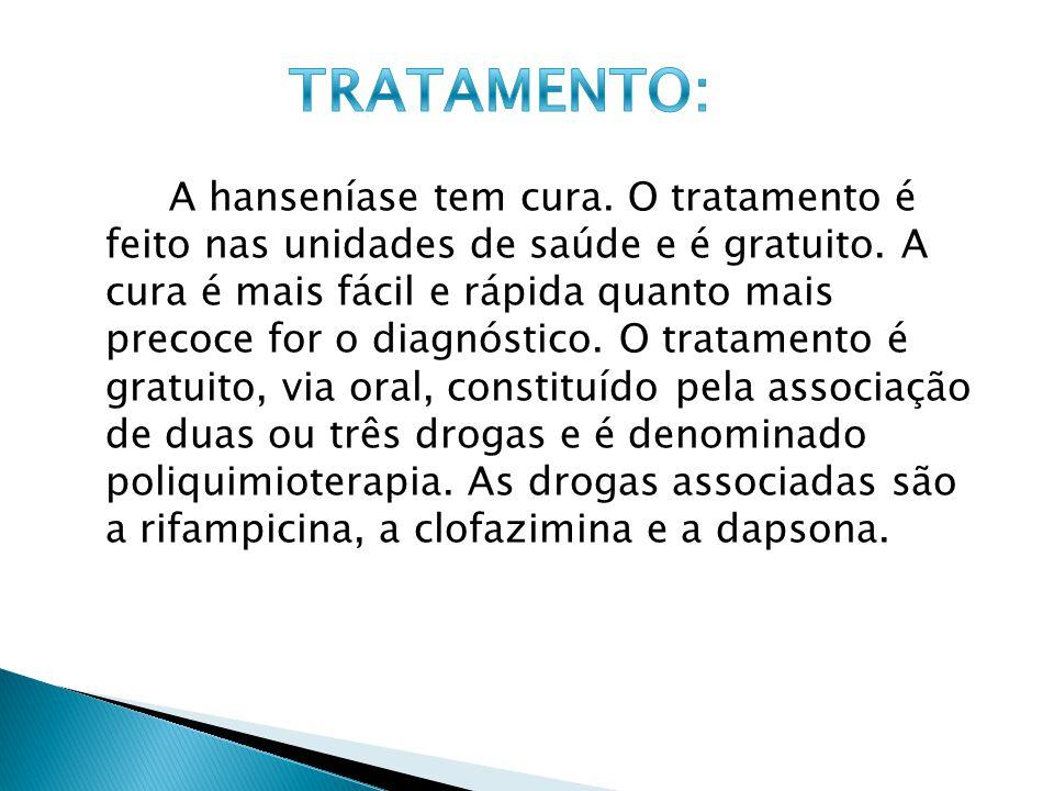 A hanseníase tem cura.O tratamento é feito nas unidades de saúde e é gratuito.
