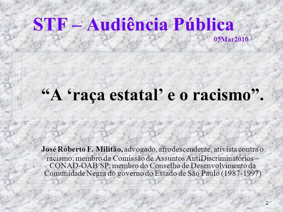 2 STF – Audiência Pública 05Mar2010 A raça estatal e o racismo.