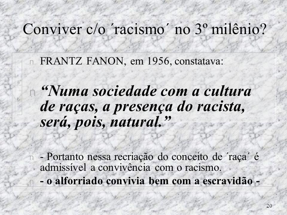 19 POLÍTICA DE ESTADO: n n O Ministro da Igualdade Racial, tem afirmado de forma reiterada: n A política de igualdade ´racial´ é uma política de Estad