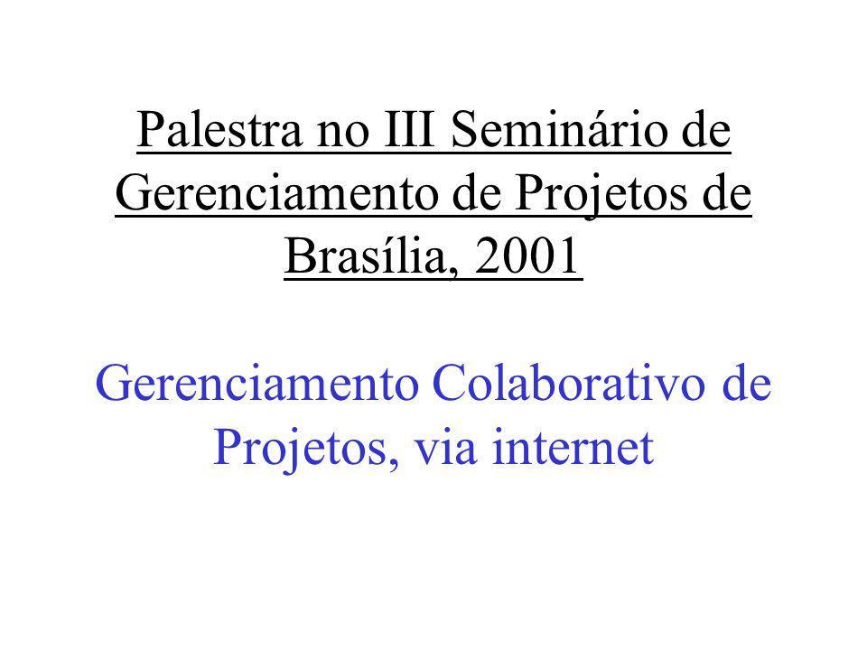 Criando V-PMO, via internet www.documentum.com www.viecom.com www.buzzsaw.com www.e-room.com www.neogera.com.br www.construtivo.com.br www.primavera.com –Prime-Contract