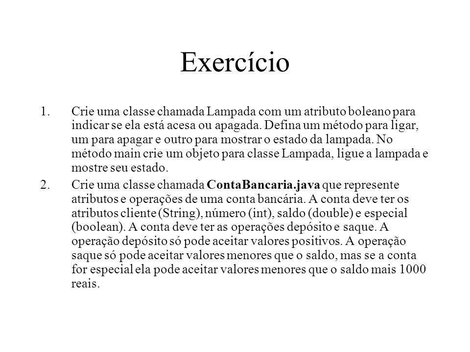 Exercício 1.Crie uma classe chamada Lampada com um atributo boleano para indicar se ela está acesa ou apagada. Defina um método para ligar, um para ap