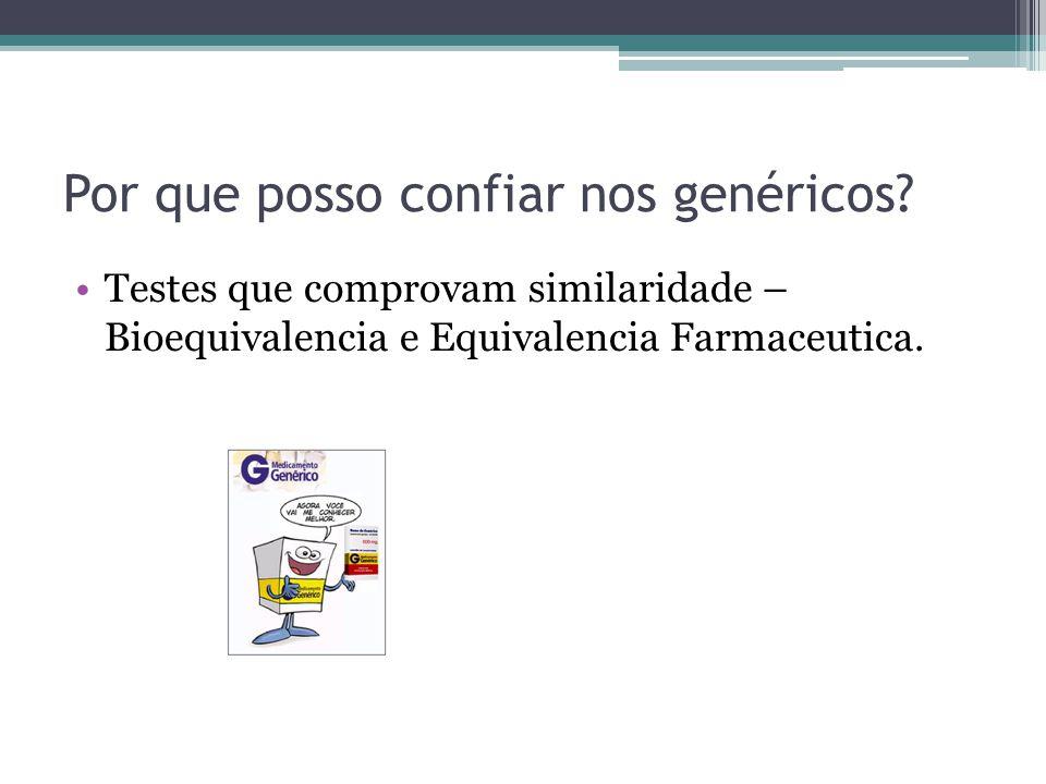 Por que posso confiar nos genéricos? Testes que comprovam similaridade – Bioequivalencia e Equivalencia Farmaceutica.