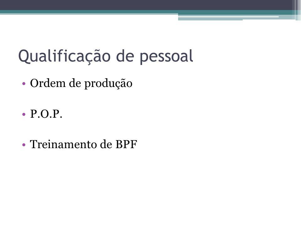 Qualificação de pessoal Ordem de produção P.O.P. Treinamento de BPF