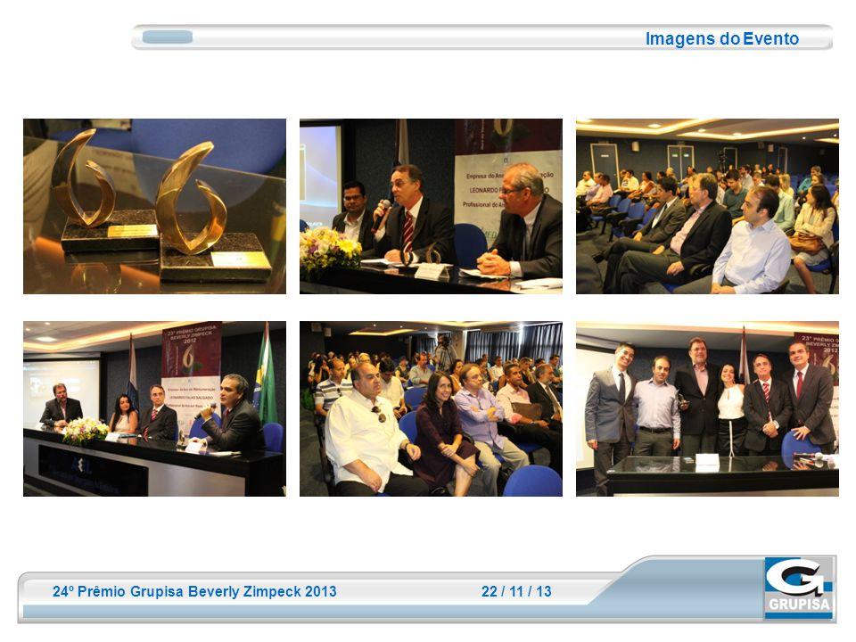 24º Prêmio Grupisa Beverly Zimpeck 2013 22 / 11 / 13 Imagens do Evento