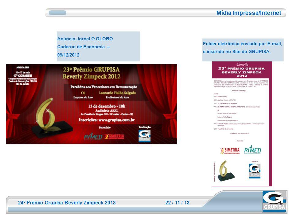 24º Prêmio Grupisa Beverly Zimpeck 2013 22 / 11 / 13 Folder eletrônico enviado por E-mail, e inserido no Site do GRUPISA. Mídia Impressa/Internet Anún