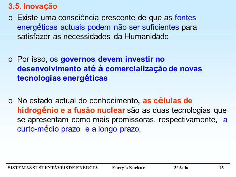 SISTEMAS SUSTENTÁVEIS DE ENERGIA Energia Nuclear 3ª Aula 13 3.5.