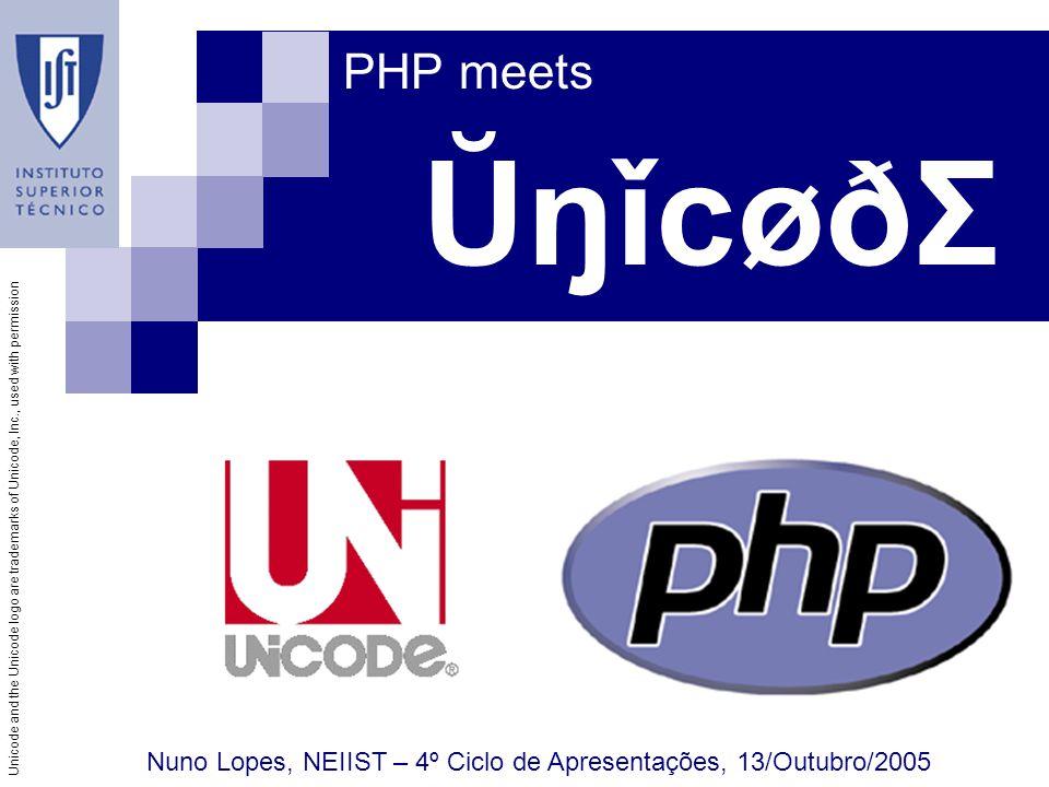 Unicode and the Unicode logo are trademarks of Unicode, Inc., used with permission Termos técnicos (UTF-16) Code point – representação de caracteres por números (U+1234) Code unit – uma sequência de dois bytes Surrogates (high and low) – 2 code units para representar o mesmo caracter (> FFFF)