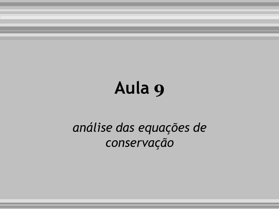 Aula 9 análise das equações de conservação
