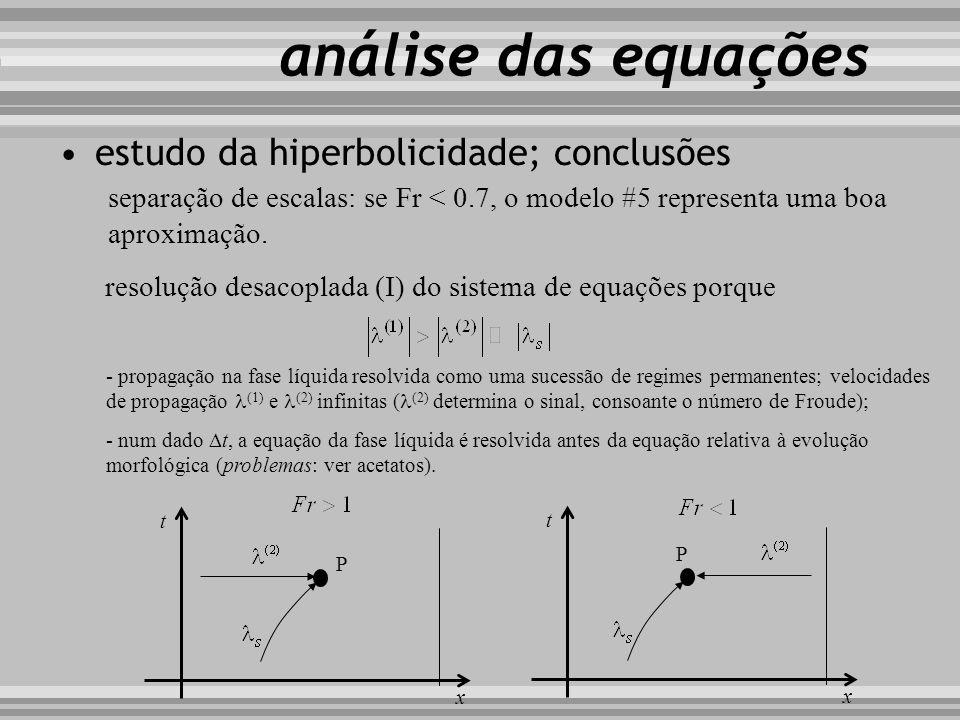 análise das equações separação de escalas: se Fr < 0.7, o modelo #5 representa uma boa aproximação. resolução desacoplada (I) do sistema de equações p