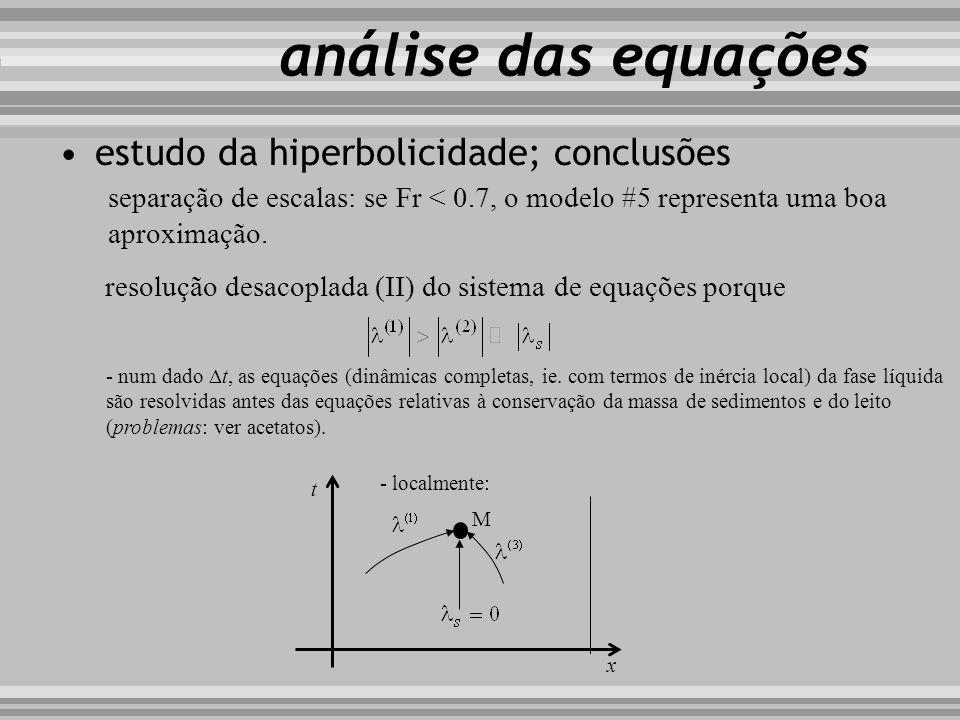 análise das equações separação de escalas: se Fr < 0.7, o modelo #5 representa uma boa aproximação. resolução desacoplada (II) do sistema de equações