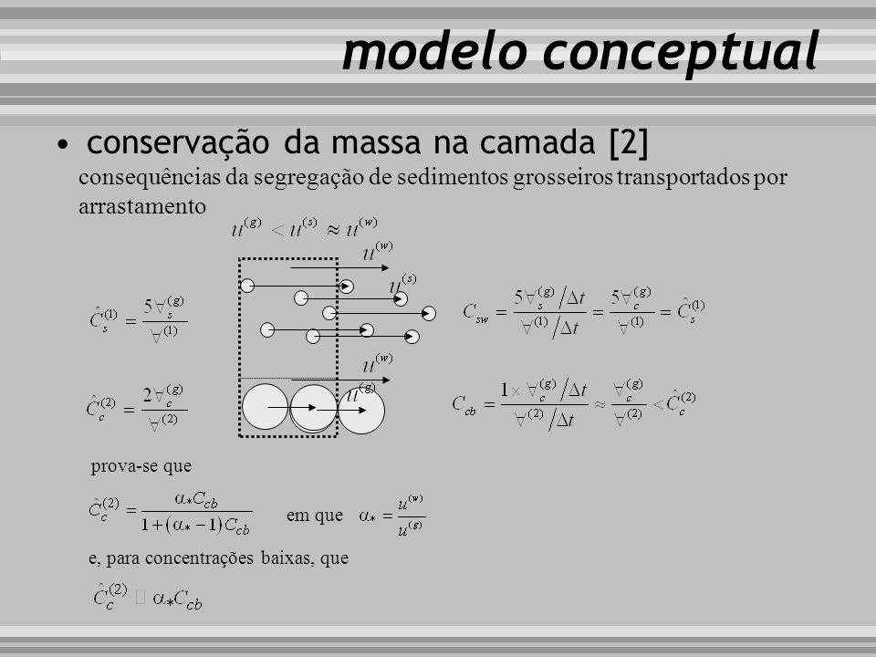 modelo conceptual conservação da massa na camada [2] consequências da segregação de sedimentos grosseiros transportados por arrastamento prova-se que