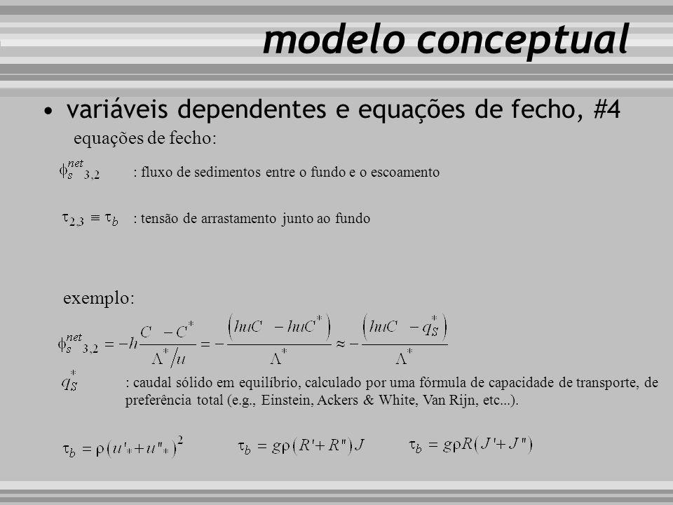 modelo conceptual variáveis dependentes e equações de fecho, #4 equações de fecho: : fluxo de sedimentos entre o fundo e o escoamento : tensão de arra