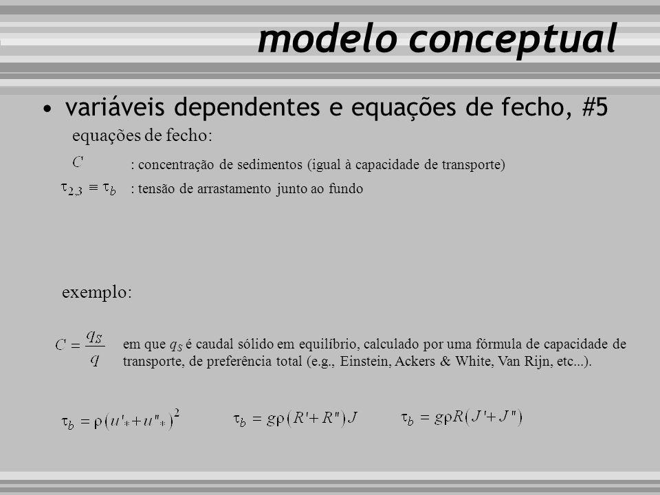 modelo conceptual variáveis dependentes e equações de fecho, #5 equações de fecho: : concentração de sedimentos (igual à capacidade de transporte) : t