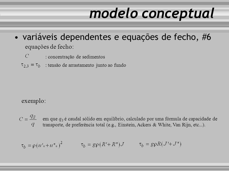 modelo conceptual variáveis dependentes e equações de fecho, #6 equações de fecho: : concentração de sedimentos : tensão de arrastamento junto ao fund