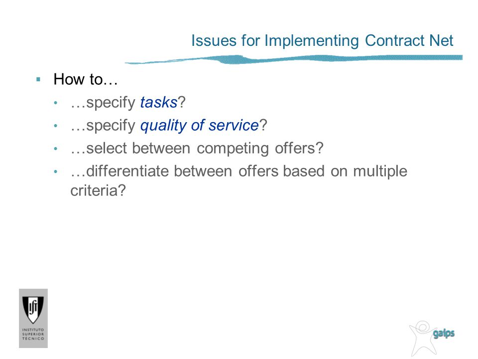 Issues for Implementing Contract Net How to… …specify tasks.