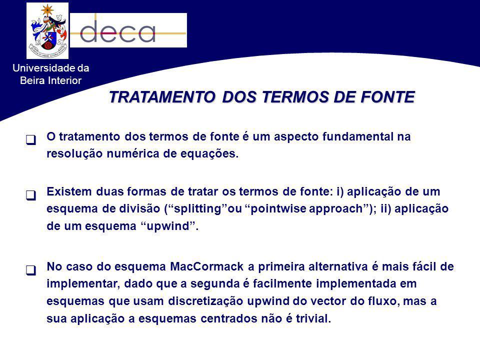 Universidade da Beira Interior TRATAMENTO DOS TERMOS DE FONTE O tratamento dos termos de fonte é um aspecto fundamental na resolução numérica de equaç