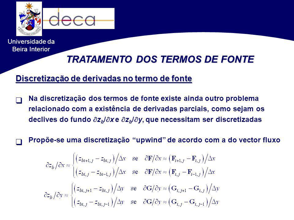 Universidade da Beira Interior TRATAMENTO DOS TERMOS DE FONTE Na discretização dos termos de fonte existe ainda outro problema relacionado com a exist