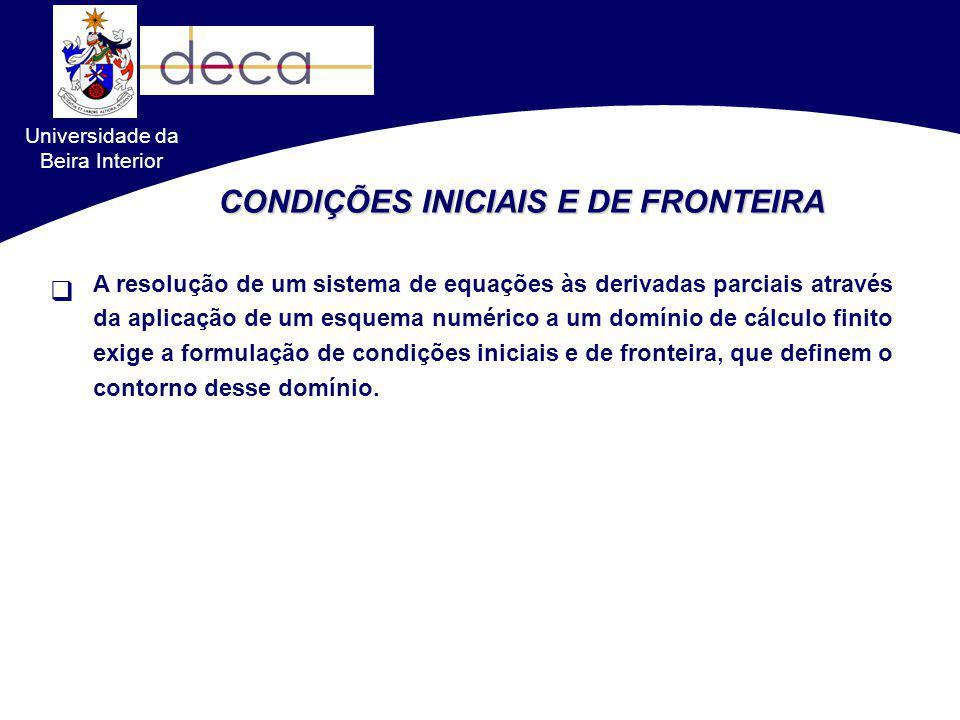 Universidade da Beira Interior CONDIÇÕES INICIAIS E DE FRONTEIRA A resolução de um sistema de equações às derivadas parciais através da aplicação de u