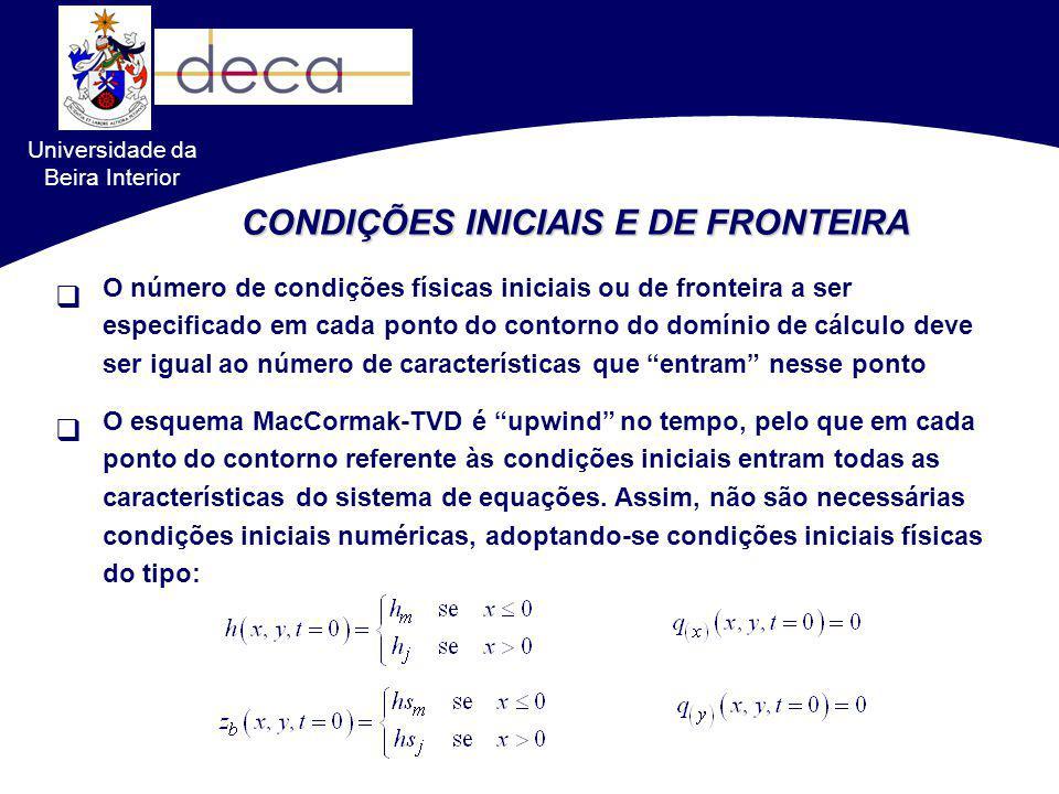 Universidade da Beira Interior O número de condições físicas iniciais ou de fronteira a ser especificado em cada ponto do contorno do domínio de cálcu