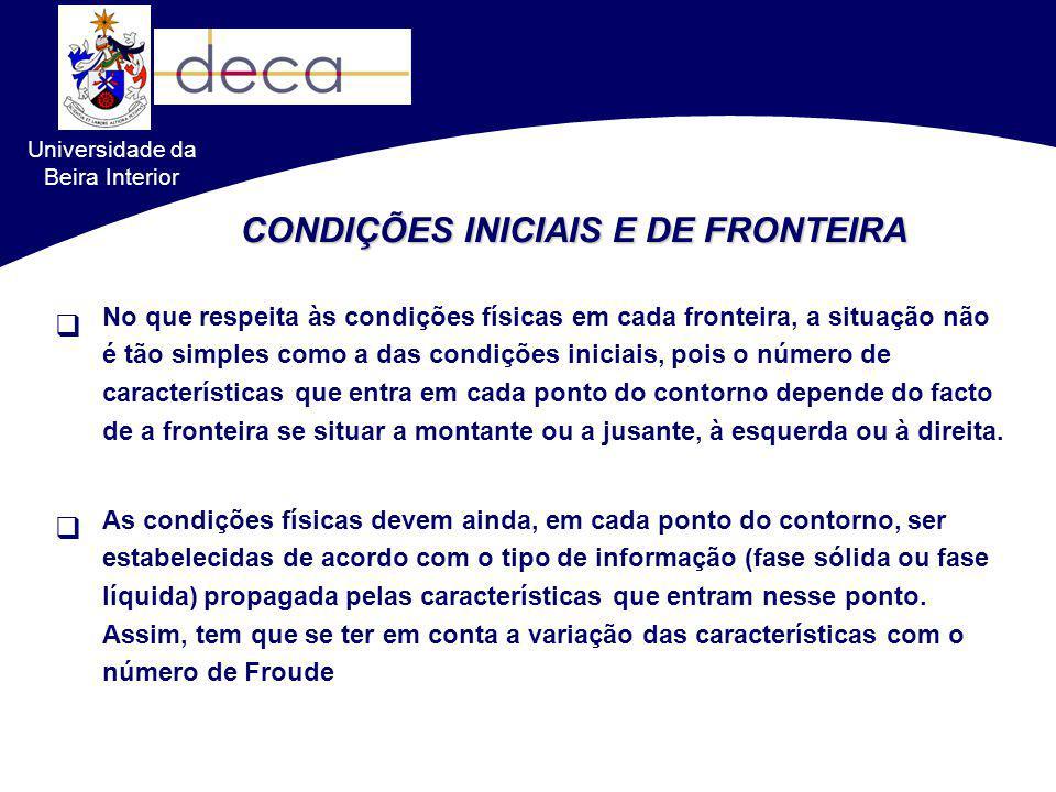 Universidade da Beira Interior No que respeita às condições físicas em cada fronteira, a situação não é tão simples como a das condições iniciais, poi