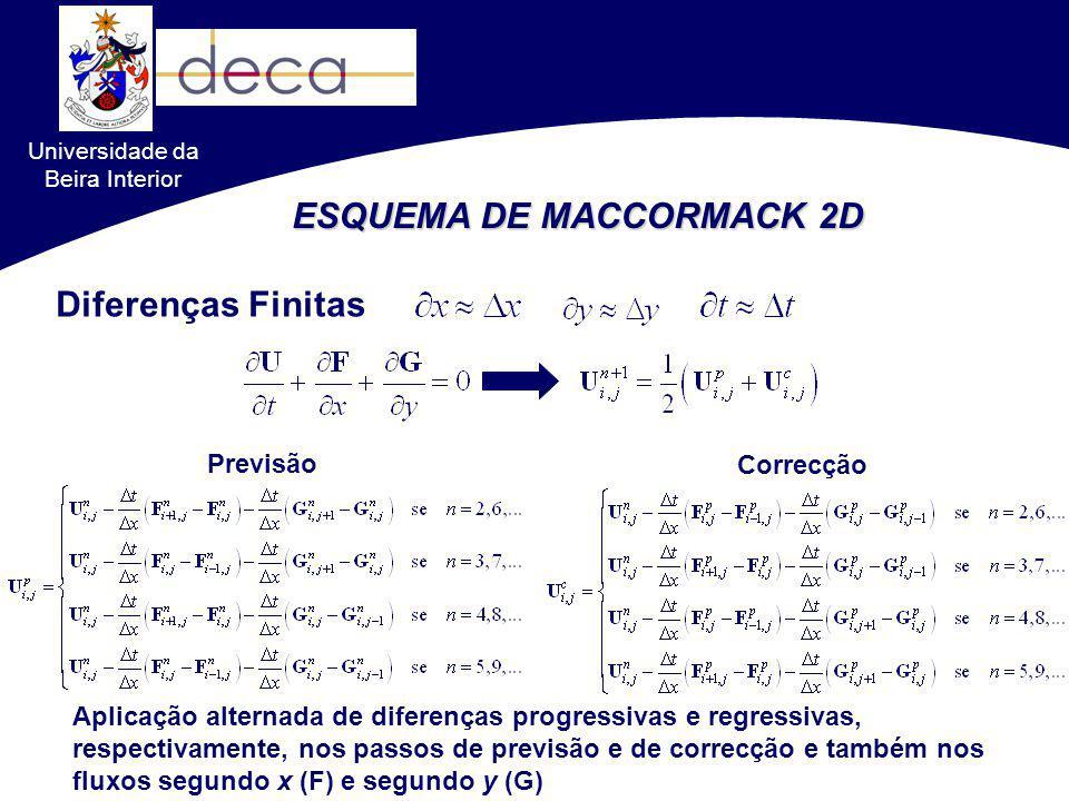 Universidade da Beira Interior ESQUEMA DE MACCORMACK 2D Diferenças Finitas Previsão Correcção Aplicação alternada de diferenças progressivas e regress