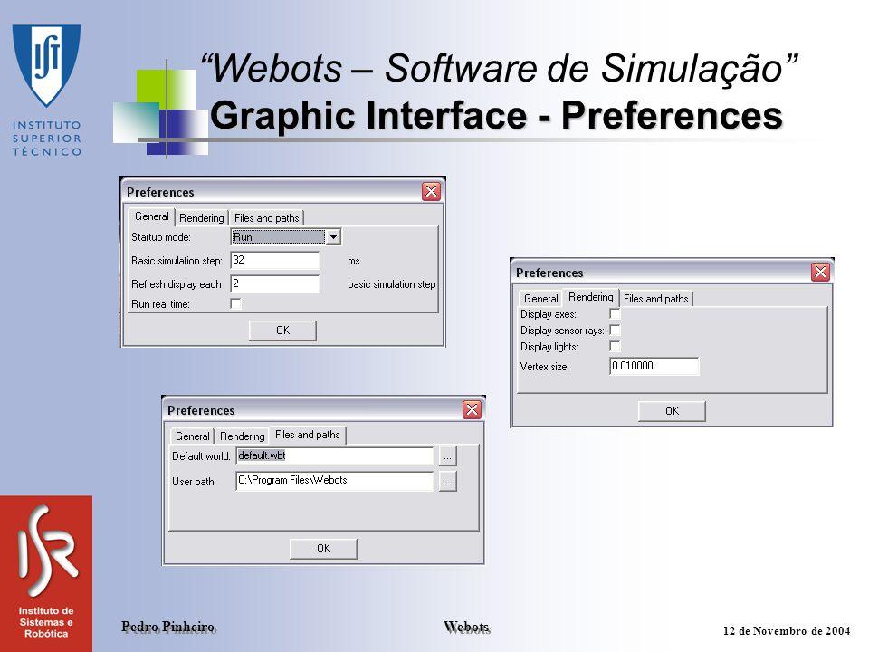 Webots Pedro Pinheiro 12 de Novembro de 2004 VRML Tree of the World Webots – Software de Simulação VRML Tree of the World Differential Wheels Distance Sensor Camera Touch Sensor GPS Gripper Joint Light Sensor Servo